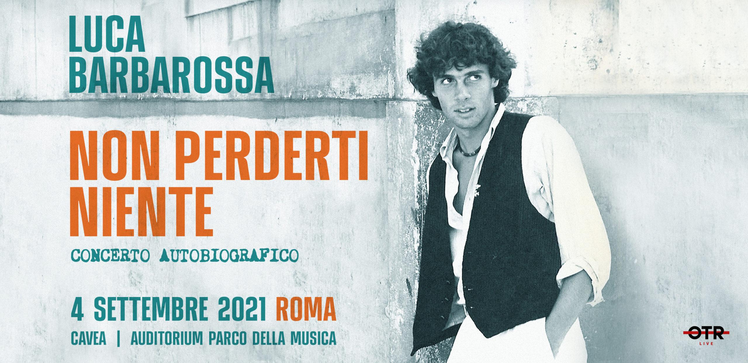 Luca Barbarossa Cavea Auditorium 4 settembre 2021
